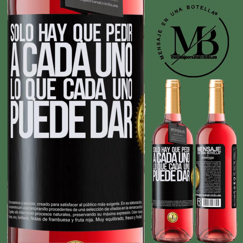 24,95 € Envoi gratuit | Vin rosé Édition ROSÉ Il suffit de demander à chacun ce que chacun peut donner Étiquette Noire. Étiquette personnalisable Vin jeune Récolte 2020 Tempranillo
