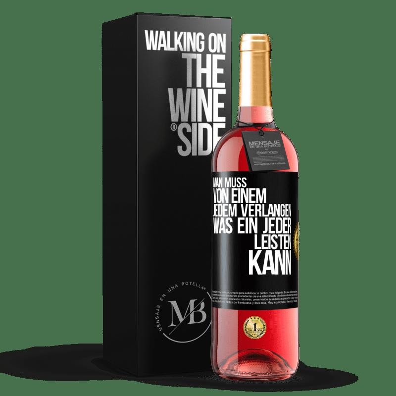 24,95 € Kostenloser Versand | Roséwein ROSÉ Ausgabe Sie müssen nur jeden fragen, was jeder geben kann Schwarzes Etikett. Anpassbares Etikett Junger Wein Ernte 2020 Tempranillo