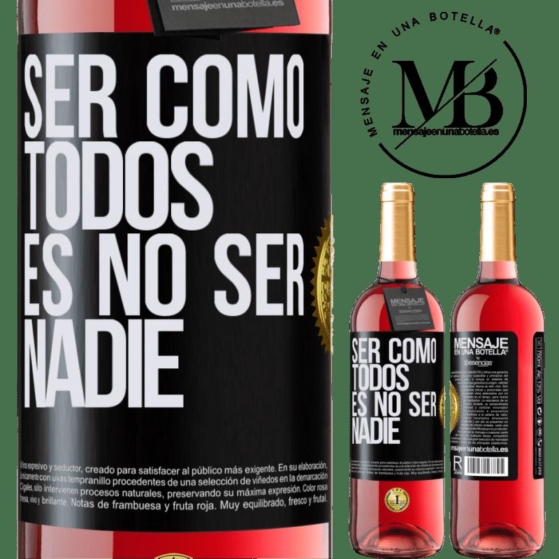 24,95 € Envoi gratuit | Vin rosé Édition ROSÉ Être comme tout le monde, c'est être personne Étiquette Noire. Étiquette personnalisable Vin jeune Récolte 2020 Tempranillo