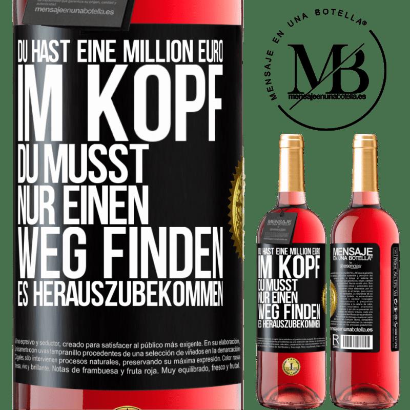 24,95 € Kostenloser Versand | Roséwein ROSÉ Ausgabe Sie haben eine Million Euro im Kopf. Sie müssen nur einen Weg finden, es herauszubekommen Schwarzes Etikett. Anpassbares Etikett Junger Wein Ernte 2020 Tempranillo