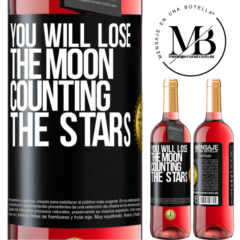 24,95 € Free Shipping | Rosé Wine ROSÉ Edition You will lose the moon counting the stars Black Label. Customizable label Young wine Harvest 2020 Tempranillo