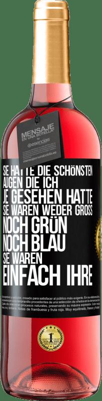 24,95 € Kostenloser Versand | Roséwein ROSÉ Ausgabe Er hatte die schönsten Augen, die ich je bei mir gesehen habe. Und sie waren weder groß noch grün noch blau. Sie waren Schwarzes Etikett. Anpassbares Etikett Junger Wein Ernte 2020 Tempranillo
