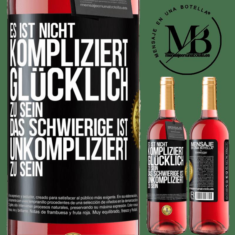 24,95 € Kostenloser Versand | Roséwein ROSÉ Ausgabe Es ist einfach, glücklich zu sein, das Schwierige ist, einfach zu sein Schwarzes Etikett. Anpassbares Etikett Junger Wein Ernte 2020 Tempranillo