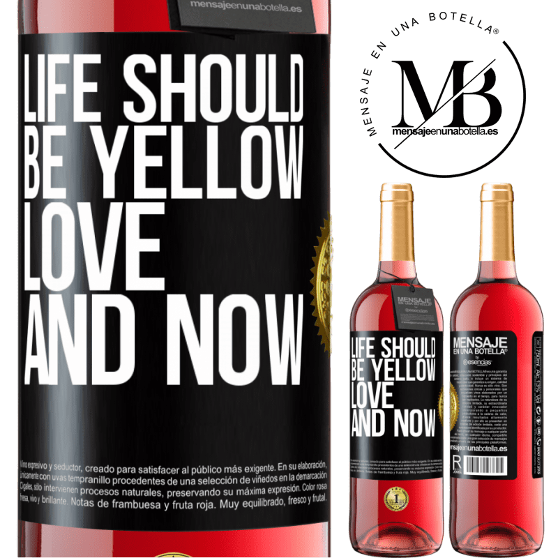 24,95 € Free Shipping | Rosé Wine ROSÉ Edition Life should be yellow. Love and now Black Label. Customizable label Young wine Harvest 2020 Tempranillo