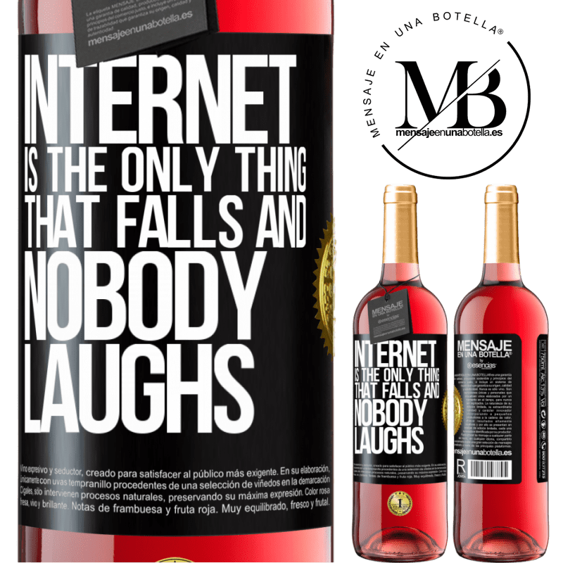 24,95 € Free Shipping | Rosé Wine ROSÉ Edition Internet is the only thing that falls and nobody laughs Black Label. Customizable label Young wine Harvest 2020 Tempranillo