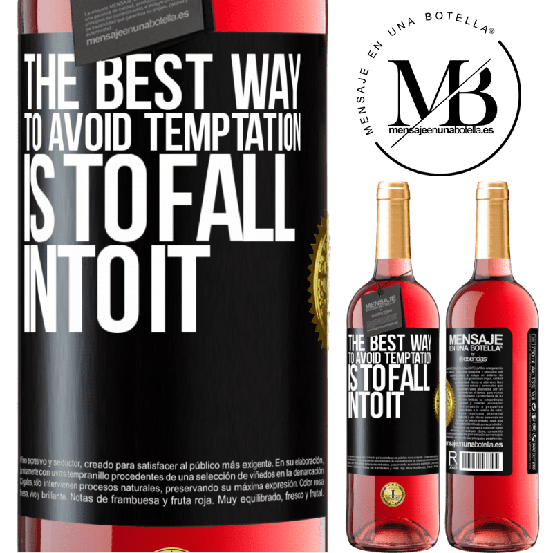 24,95 € Free Shipping | Rosé Wine ROSÉ Edition The best way to avoid temptation is to fall into it Black Label. Customizable label Young wine Harvest 2020 Tempranillo