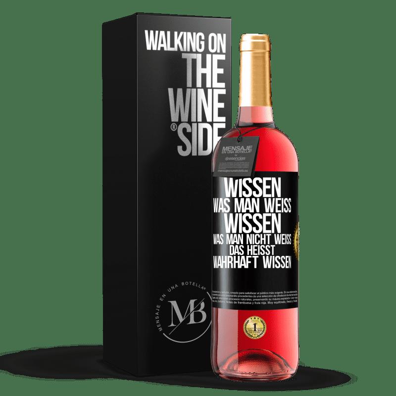 24,95 € Kostenloser Versand   Roséwein ROSÉ Ausgabe Wisse, dass das, was bekannt ist, bekannt ist und was nicht bekannt ist Hier ist das wahre Wissen Schwarzes Etikett. Anpassbares Etikett Junger Wein Ernte 2020 Tempranillo