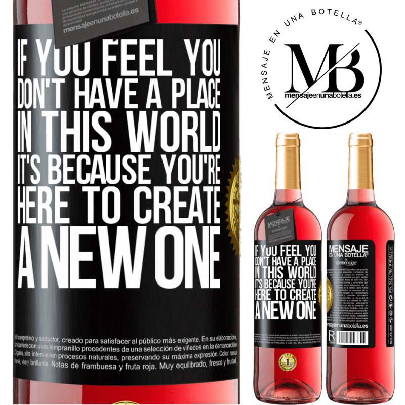 24,95 € Free Shipping | Rosé Wine ROSÉ Edition If you feel you don't have a place in this world, it's because you're here to create a new one Black Label. Customizable label Young wine Harvest 2020 Tempranillo