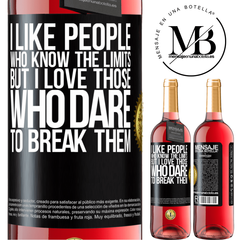24,95 € Free Shipping   Rosé Wine ROSÉ Edition I like people who know the limits, but I love those who dare to break them Black Label. Customizable label Young wine Harvest 2020 Tempranillo