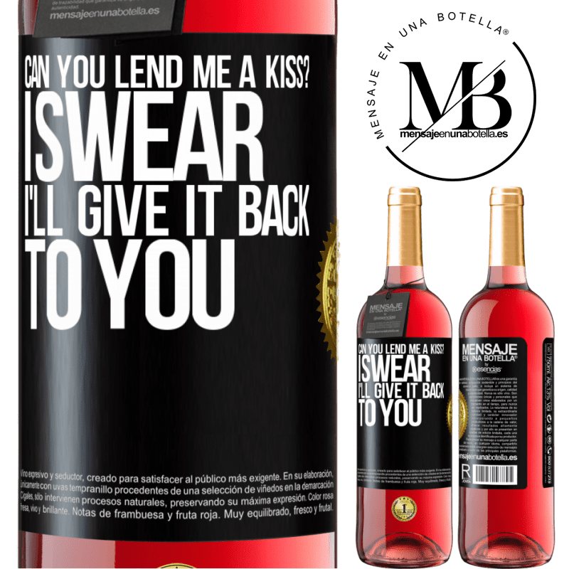 24,95 € Free Shipping   Rosé Wine ROSÉ Edition can you lend me a kiss? I swear I'll give it back to you Black Label. Customizable label Young wine Harvest 2020 Tempranillo