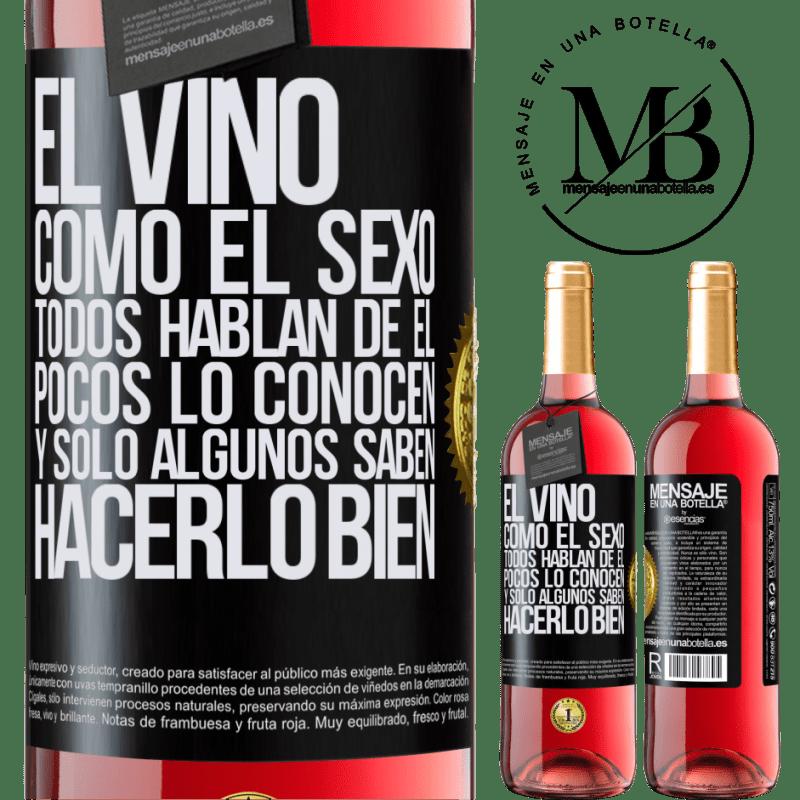 24,95 € Envoi gratuit | Vin rosé Édition ROSÉ Le vin, comme le sexe, tout le monde parle de lui, peu le connaissent et seuls certains savent bien le faire Étiquette Noire. Étiquette personnalisable Vin jeune Récolte 2020 Tempranillo