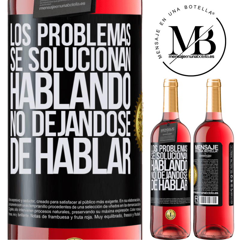 24,95 € Envoi gratuit | Vin rosé Édition ROSÉ Les problèmes sont résolus en parlant, ne cessez pas de parler Étiquette Noire. Étiquette personnalisable Vin jeune Récolte 2020 Tempranillo