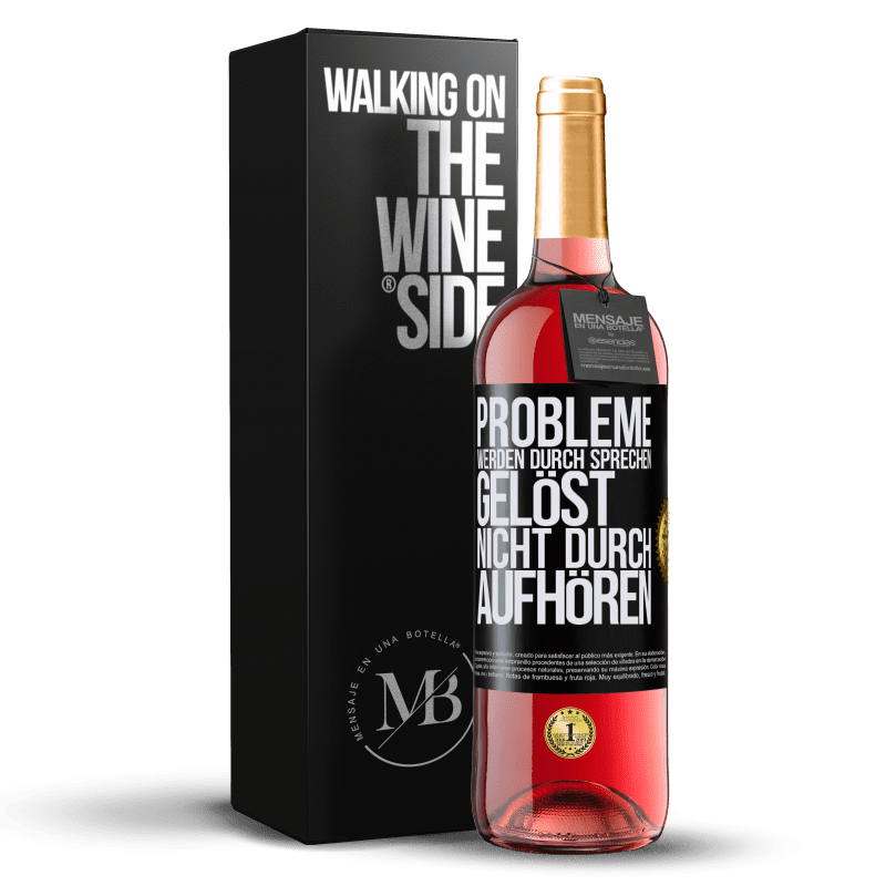 24,95 € Kostenloser Versand | Roséwein ROSÉ Ausgabe Probleme werden durch Sprechen gelöst, nicht durch Aufhören Schwarzes Etikett. Anpassbares Etikett Junger Wein Ernte 2020 Tempranillo