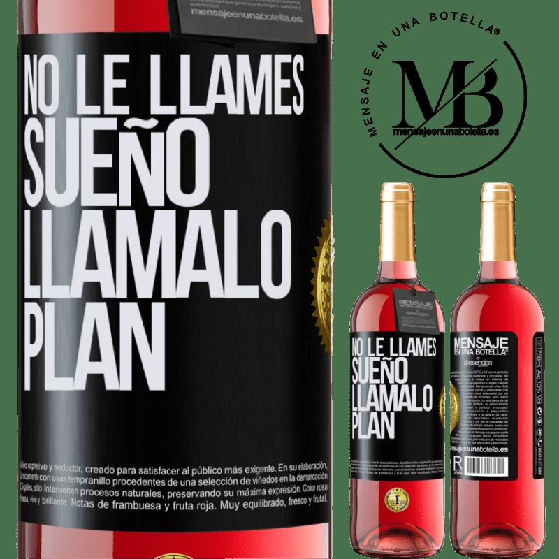 24,95 € Envoi gratuit   Vin rosé Édition ROSÉ Ne l'appelez pas un rêve, appelez-le un plan Étiquette Noire. Étiquette personnalisable Vin jeune Récolte 2020 Tempranillo