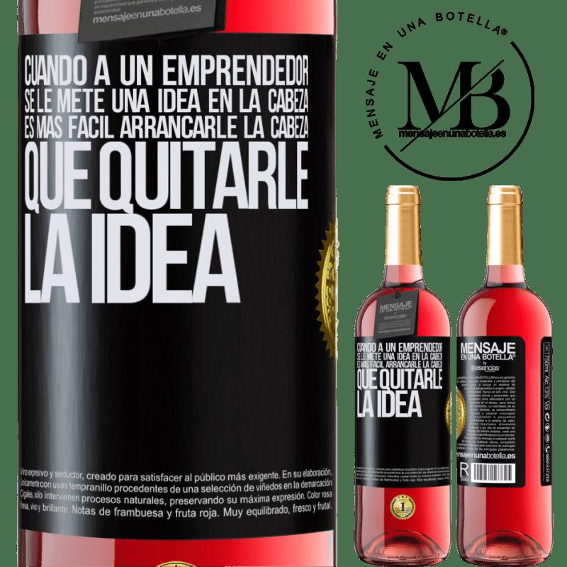 24,95 € Envoi gratuit   Vin rosé Édition ROSÉ Lorsqu'un entrepreneur a une idée en tête, il est plus facile de lui arracher la tête que de lui enlever l'idée Étiquette Noire. Étiquette personnalisable Vin jeune Récolte 2020 Tempranillo