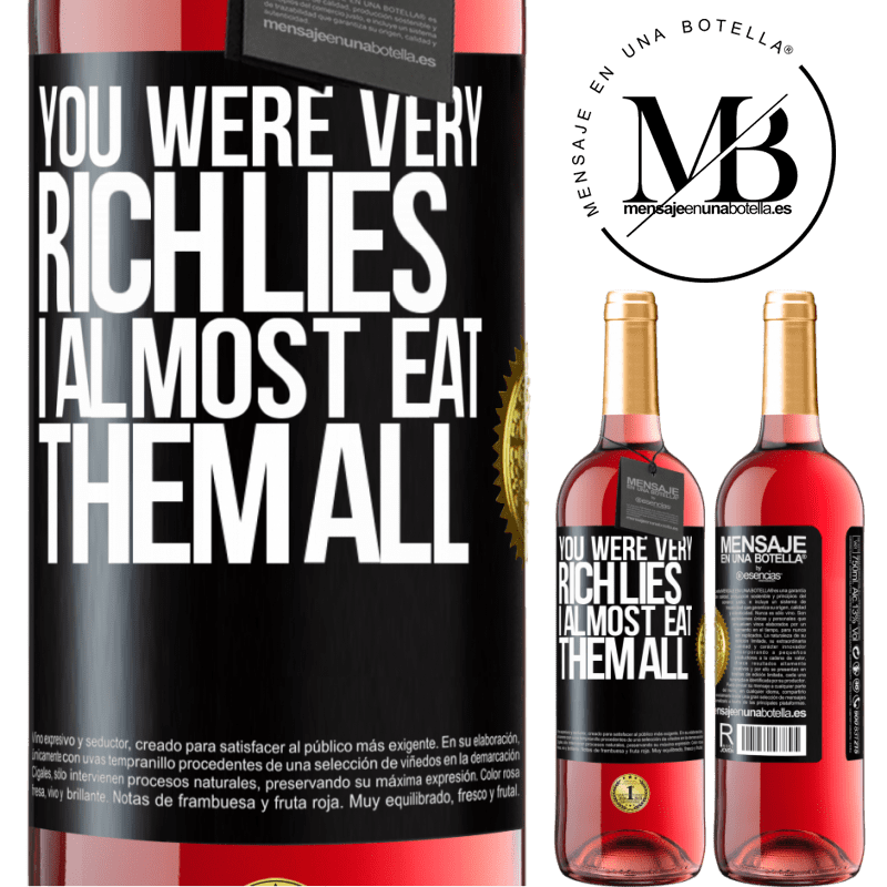24,95 € Free Shipping | Rosé Wine ROSÉ Edition You were very rich lies. I almost eat them all Black Label. Customizable label Young wine Harvest 2020 Tempranillo