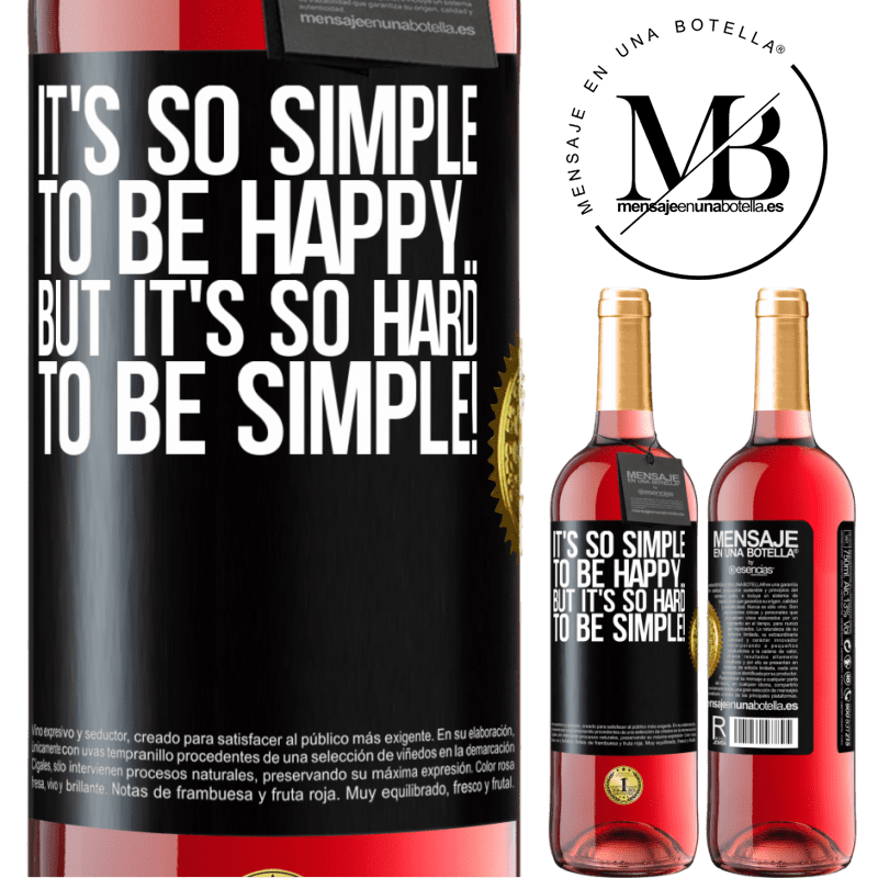 24,95 € Free Shipping | Rosé Wine ROSÉ Edition It's so simple to be happy ... But it's so hard to be simple! Black Label. Customizable label Young wine Harvest 2020 Tempranillo