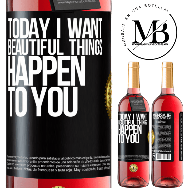 24,95 € Free Shipping   Rosé Wine ROSÉ Edition Today I want beautiful things to happen to you Black Label. Customizable label Young wine Harvest 2020 Tempranillo
