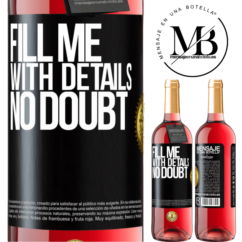 24,95 € Free Shipping | Rosé Wine ROSÉ Edition Fill me with details, no doubt Black Label. Customizable label Young wine Harvest 2020 Tempranillo
