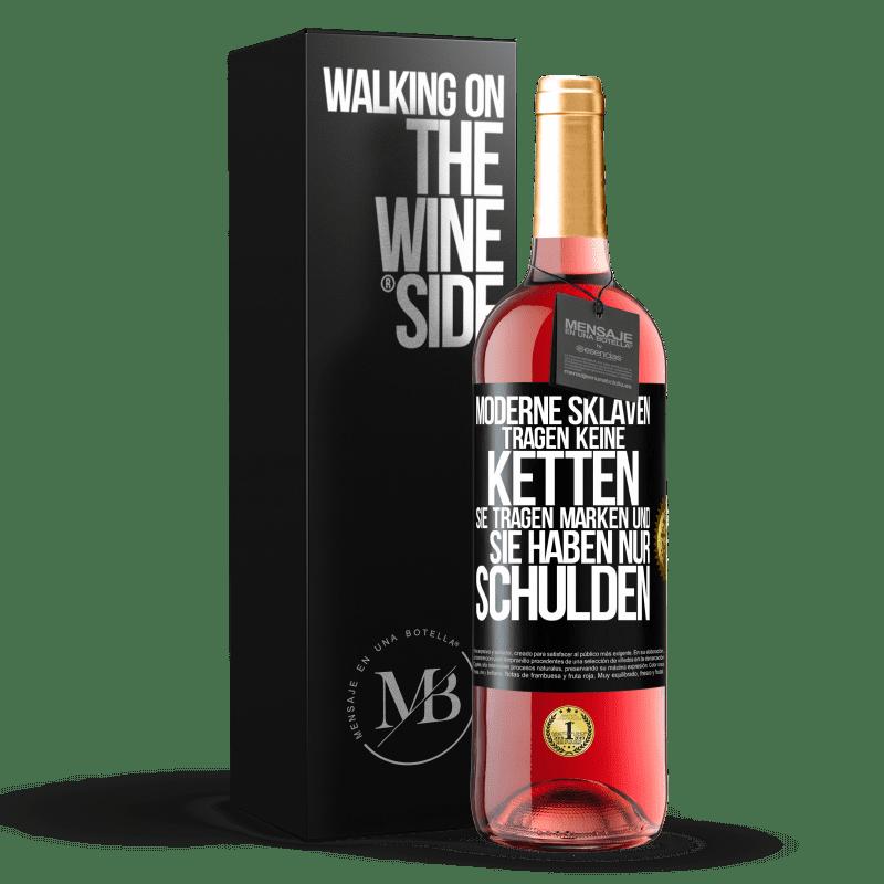 24,95 € Kostenloser Versand   Roséwein ROSÉ Ausgabe Moderne Sklaven tragen keine Gurte. Sie tragen eine Marke und sie schulden alles Schwarzes Etikett. Anpassbares Etikett Junger Wein Ernte 2020 Tempranillo