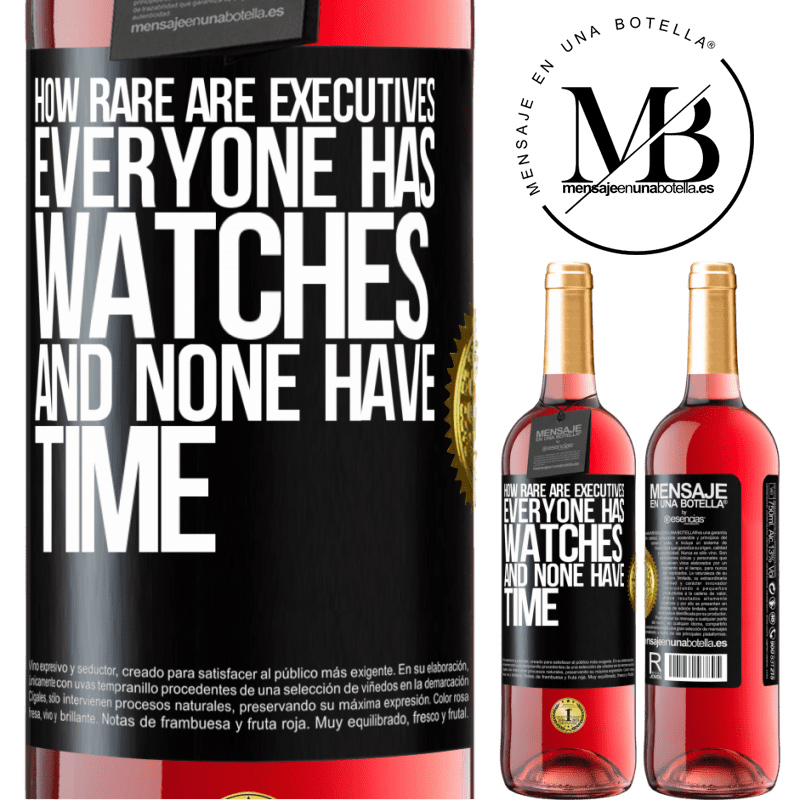 24,95 € Free Shipping   Rosé Wine ROSÉ Edition How rare are executives. Everyone has watches and none have time Black Label. Customizable label Young wine Harvest 2020 Tempranillo