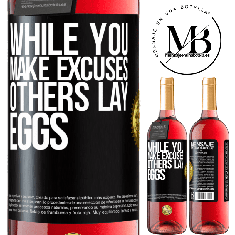 24,95 € Free Shipping | Rosé Wine ROSÉ Edition While you make excuses, others lay eggs Black Label. Customizable label Young wine Harvest 2020 Tempranillo