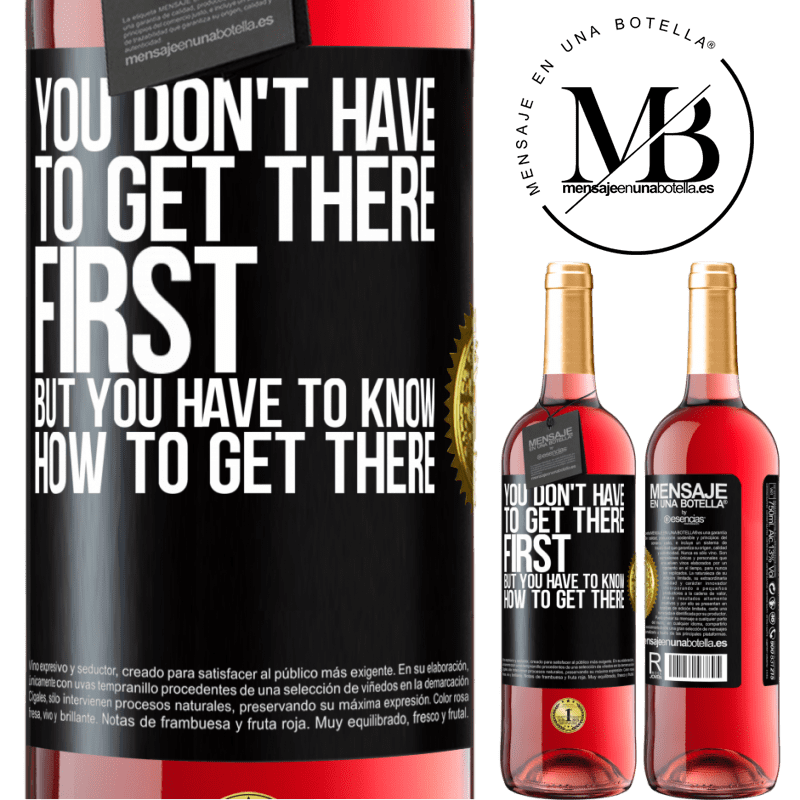 24,95 € Free Shipping   Rosé Wine ROSÉ Edition You don't have to get there first, but you have to know how to get there Black Label. Customizable label Young wine Harvest 2020 Tempranillo