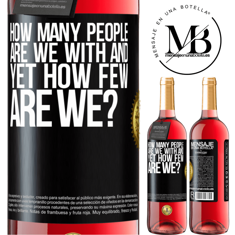 24,95 € Free Shipping   Rosé Wine ROSÉ Edition How many people are we with and yet how few are we? Black Label. Customizable label Young wine Harvest 2020 Tempranillo
