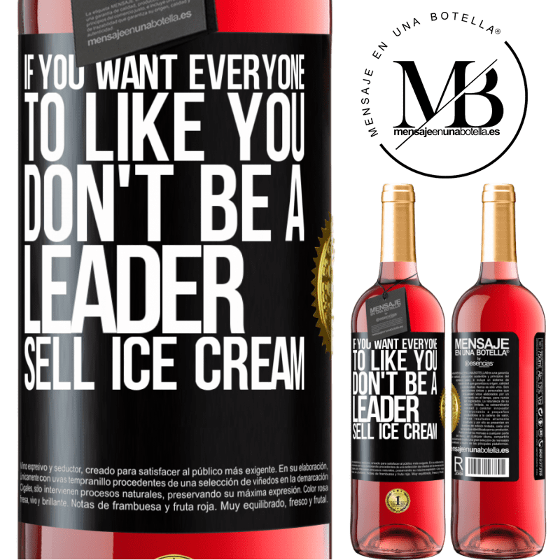 24,95 € Free Shipping   Rosé Wine ROSÉ Edition If you want everyone to like you, don't be a leader. Sell ice cream Black Label. Customizable label Young wine Harvest 2020 Tempranillo