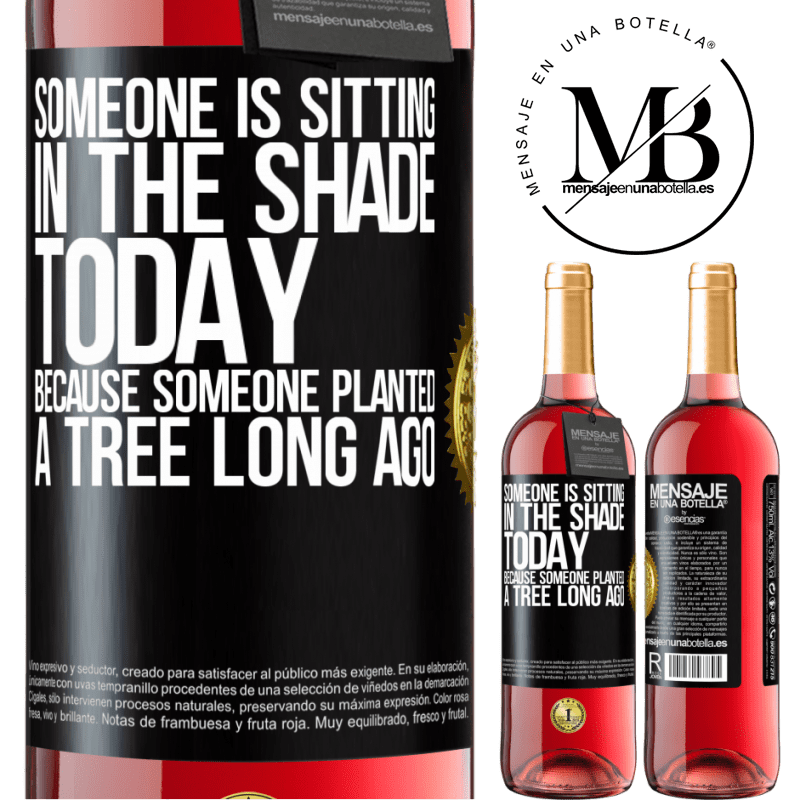 24,95 € Free Shipping | Rosé Wine ROSÉ Edition Someone is sitting in the shade today, because someone planted a tree long ago Black Label. Customizable label Young wine Harvest 2020 Tempranillo