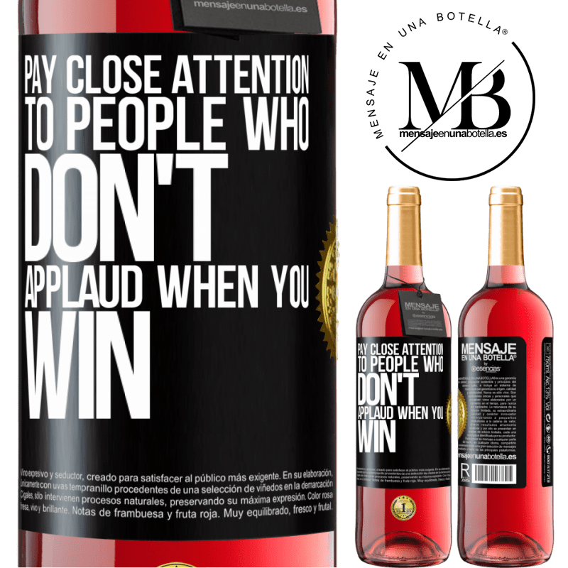 24,95 € Free Shipping | Rosé Wine ROSÉ Edition Pay close attention to people who don't applaud when you win Black Label. Customizable label Young wine Harvest 2020 Tempranillo