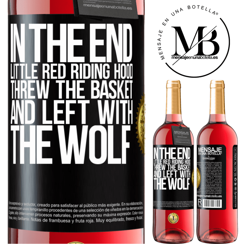 24,95 € Free Shipping   Rosé Wine ROSÉ Edition In the end, Little Red Riding Hood threw the basket and left with the wolf Black Label. Customizable label Young wine Harvest 2020 Tempranillo