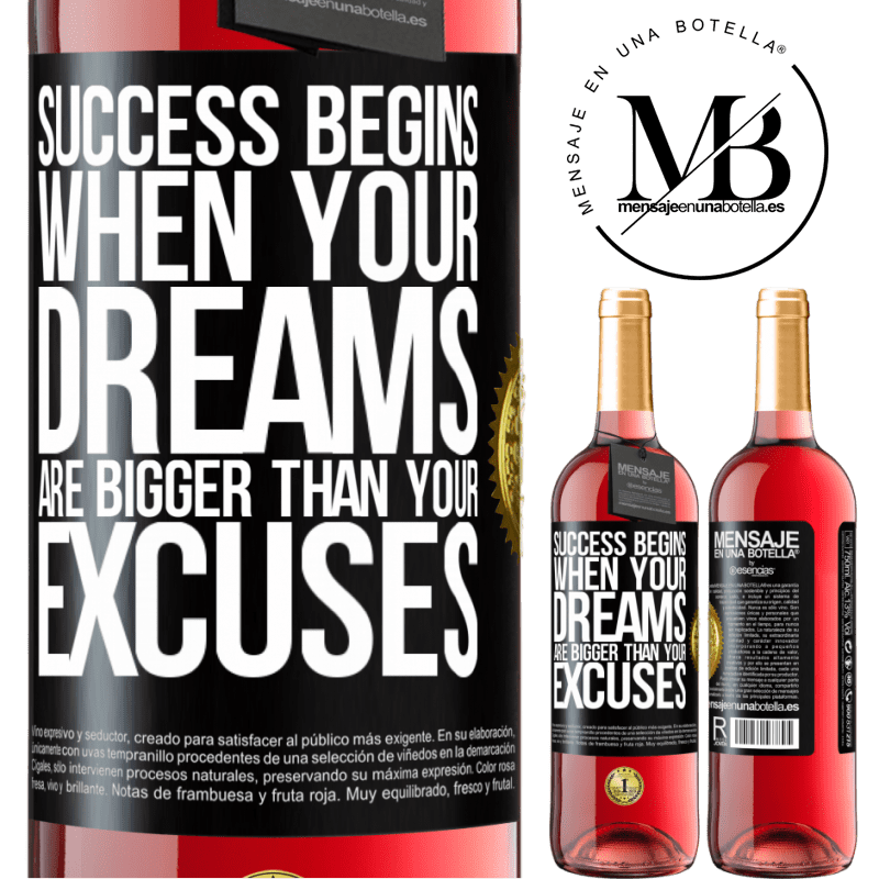 24,95 € Free Shipping | Rosé Wine ROSÉ Edition Success begins when your dreams are bigger than your excuses Black Label. Customizable label Young wine Harvest 2020 Tempranillo