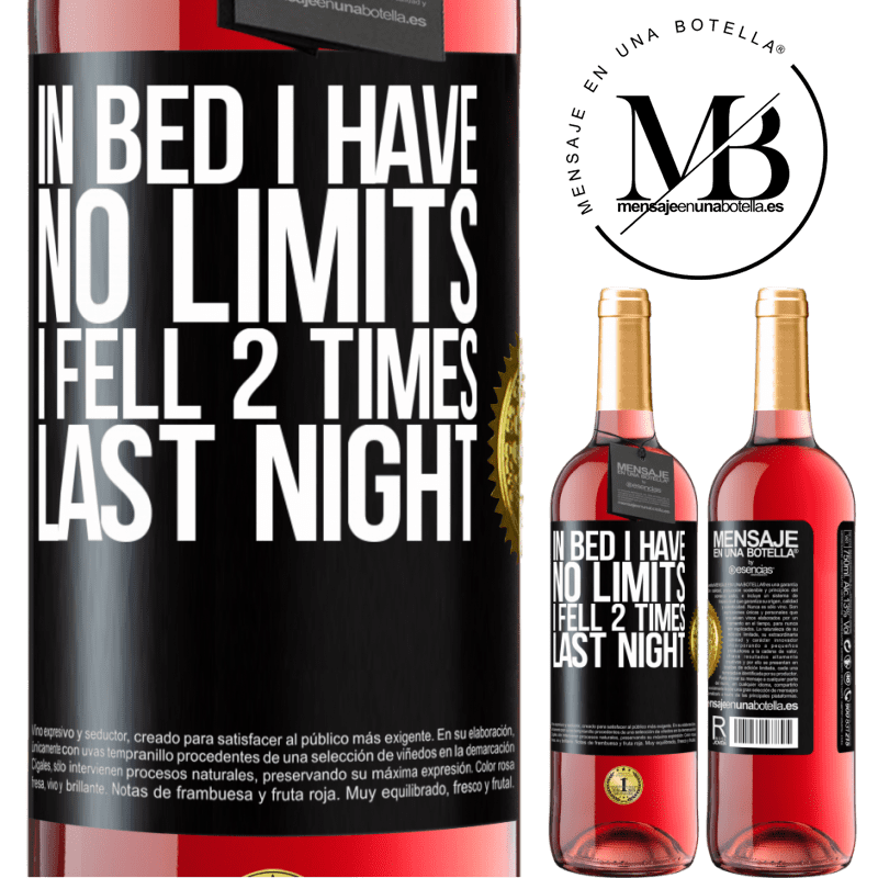 24,95 € Free Shipping   Rosé Wine ROSÉ Edition In bed I have no limits. I fell 2 times last night Black Label. Customizable label Young wine Harvest 2020 Tempranillo