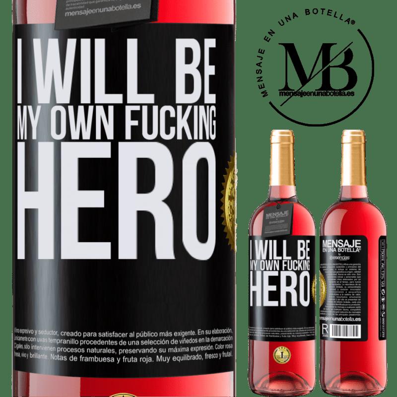 24,95 € Envoi gratuit | Vin rosé Édition ROSÉ I will be my own fucking hero Étiquette Noire. Étiquette personnalisable Vin jeune Récolte 2020 Tempranillo