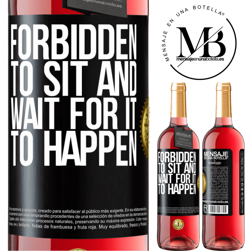 24,95 € Free Shipping | Rosé Wine ROSÉ Edition Forbidden to sit and wait for it to happen Black Label. Customizable label Young wine Harvest 2020 Tempranillo
