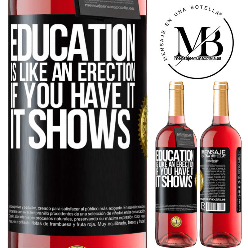 24,95 € Free Shipping   Rosé Wine ROSÉ Edition Education is like an erection. If you have it, it shows Black Label. Customizable label Young wine Harvest 2020 Tempranillo