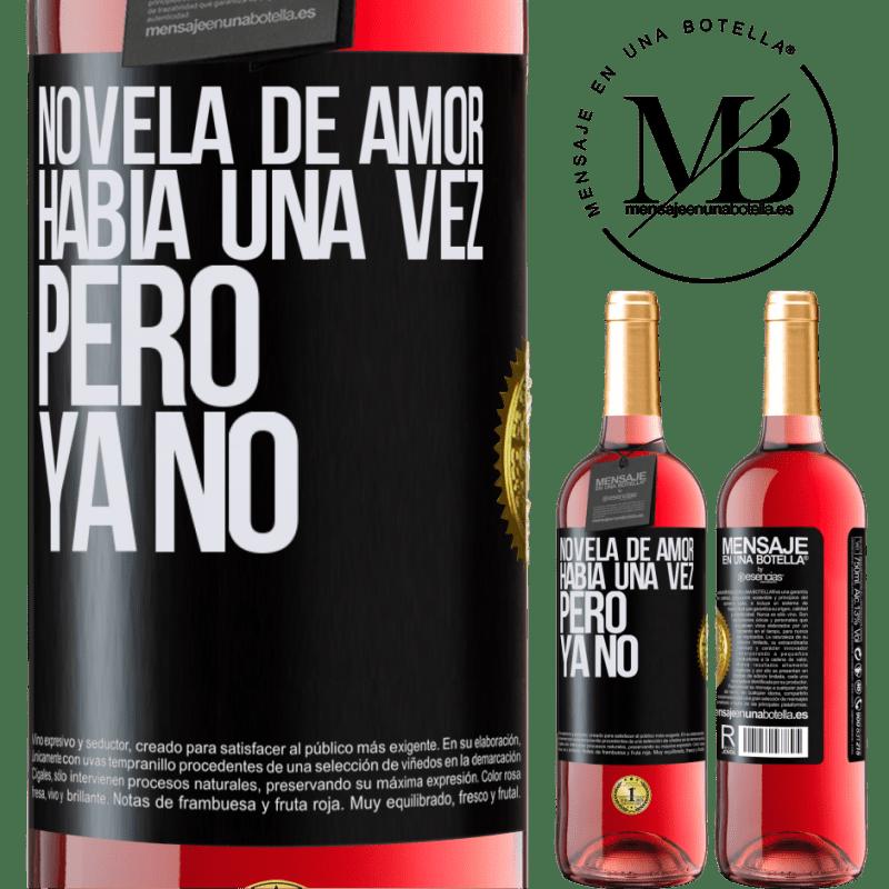 24,95 € Envoi gratuit | Vin rosé Édition ROSÉ Roman d'amour. Il était une fois, mais pas plus Étiquette Noire. Étiquette personnalisable Vin jeune Récolte 2020 Tempranillo