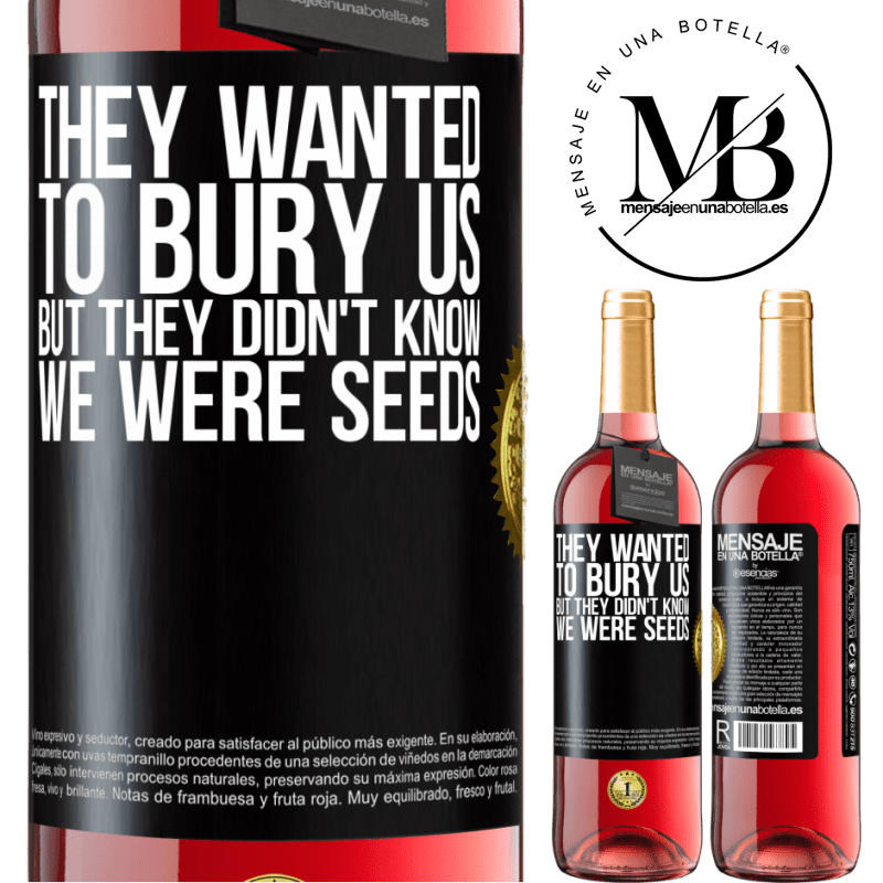 24,95 € Free Shipping | Rosé Wine ROSÉ Edition They wanted to bury us. But they didn't know we were seeds Black Label. Customizable label Young wine Harvest 2020 Tempranillo