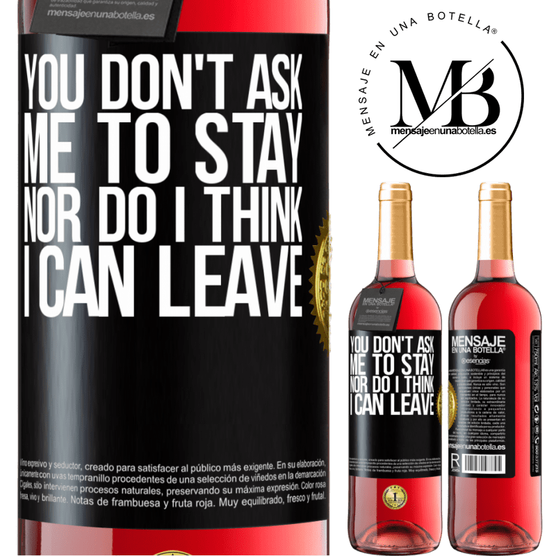 24,95 € Free Shipping   Rosé Wine ROSÉ Edition You don't ask me to stay, nor do I think I can leave Black Label. Customizable label Young wine Harvest 2020 Tempranillo