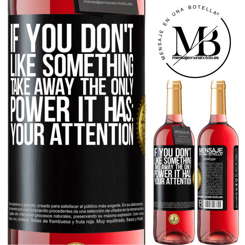 24,95 € Free Shipping   Rosé Wine ROSÉ Edition If you don't like something, take away the only power it has: your attention Black Label. Customizable label Young wine Harvest 2020 Tempranillo