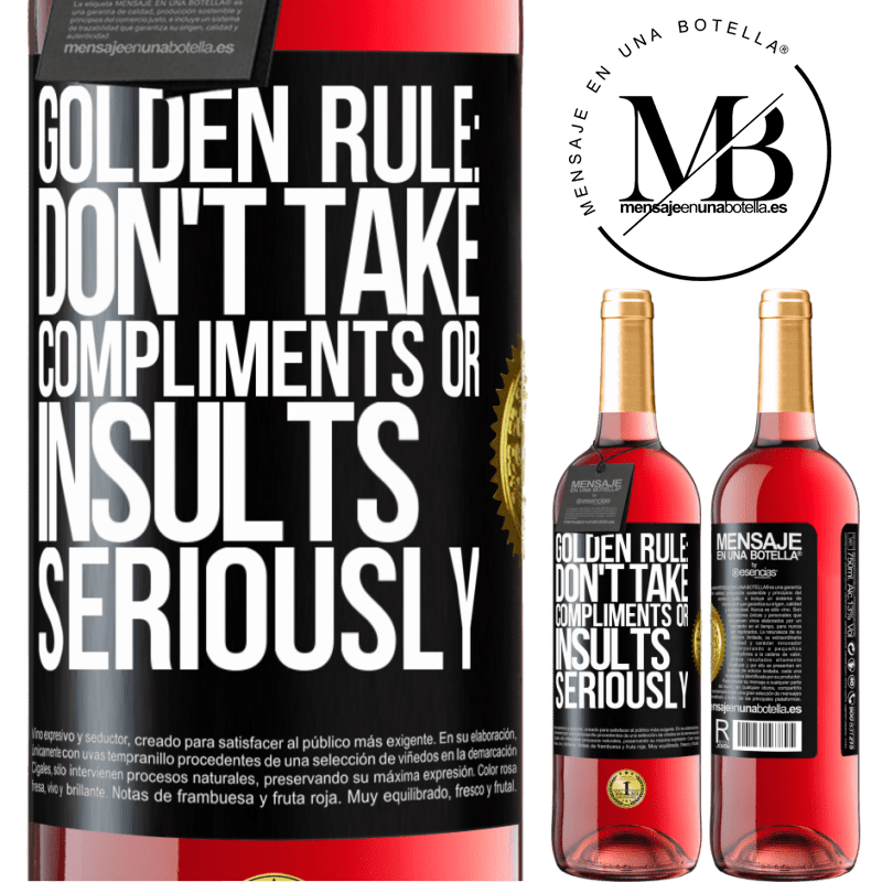 24,95 € Free Shipping | Rosé Wine ROSÉ Edition Golden rule: don't take compliments or insults seriously Black Label. Customizable label Young wine Harvest 2020 Tempranillo