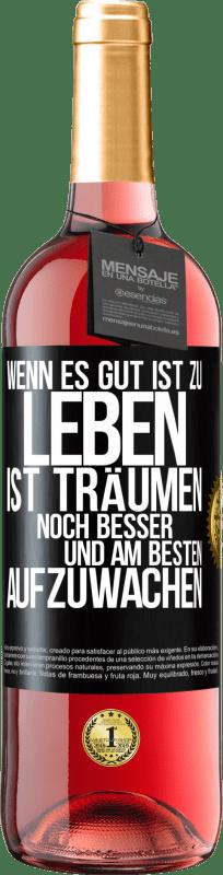 24,95 € Kostenloser Versand | Roséwein ROSÉ Ausgabe Wenn es gut ist zu leben, ist es immer noch besser zu träumen und am besten aufzuwachen Schwarzes Etikett. Anpassbares Etikett Junger Wein Ernte 2020 Tempranillo
