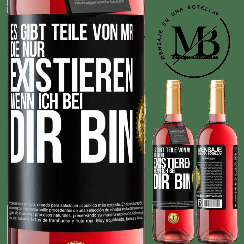 24,95 € Kostenloser Versand | Roséwein ROSÉ Ausgabe Es gibt Teile von mir, die nur existieren, wenn ich bei dir bin Schwarzes Etikett. Anpassbares Etikett Junger Wein Ernte 2020 Tempranillo