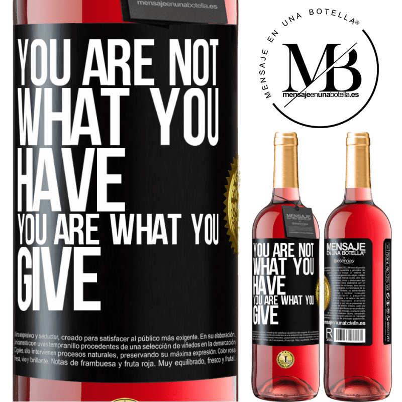 24,95 € Free Shipping | Rosé Wine ROSÉ Edition You are not what you have. You are what you give Black Label. Customizable label Young wine Harvest 2020 Tempranillo