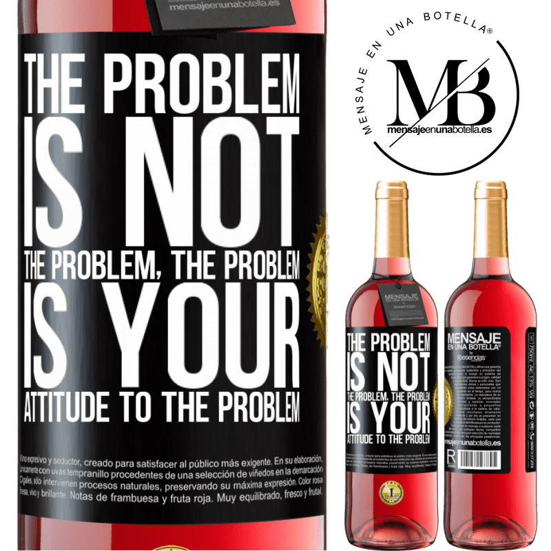 24,95 € Free Shipping | Rosé Wine ROSÉ Edition The problem is not the problem. The problem is your attitude to the problem Black Label. Customizable label Young wine Harvest 2020 Tempranillo
