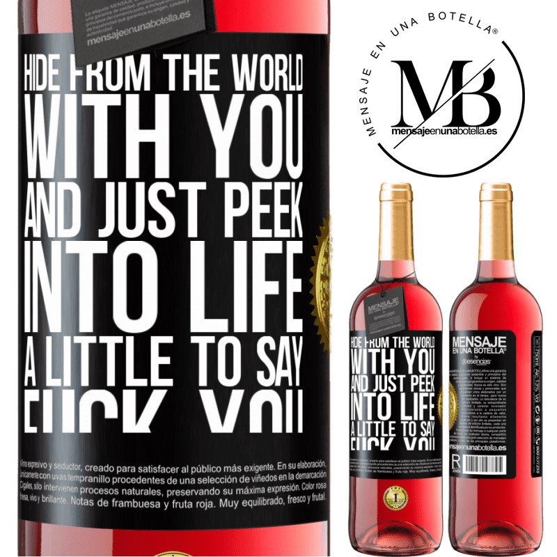 24,95 € Free Shipping | Rosé Wine ROSÉ Edition Hide from the world with you and just peek into life a little to say fuck you Black Label. Customizable label Young wine Harvest 2020 Tempranillo