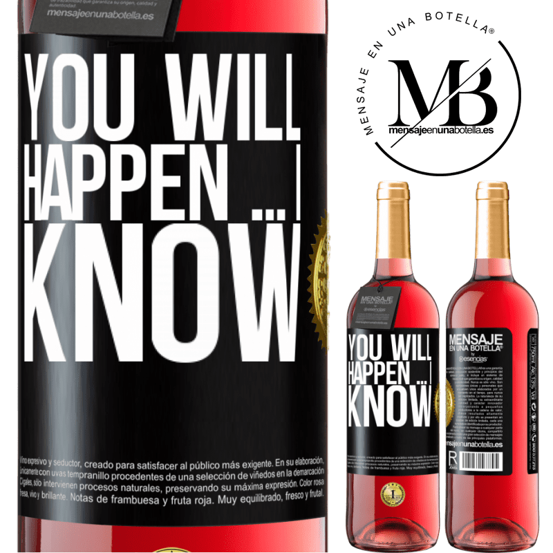 24,95 € Free Shipping   Rosé Wine ROSÉ Edition You will happen ... I know Black Label. Customizable label Young wine Harvest 2020 Tempranillo