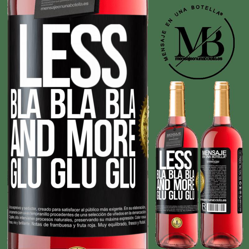 24,95 € Free Shipping | Rosé Wine ROSÉ Edition Less Bla Bla Bla and more Glu Glu Glu Black Label. Customizable label Young wine Harvest 2020 Tempranillo
