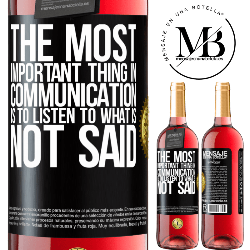 24,95 € Free Shipping | Rosé Wine ROSÉ Edition The most important thing in communication is to listen to what is not said Black Label. Customizable label Young wine Harvest 2020 Tempranillo
